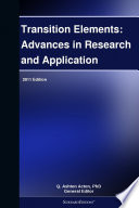 Transition Elements  Advances in Research and Application  2011 Edition