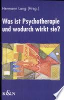 Was ist Psychotherapie und wodurch wirkt sie?