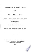 XVI  Revelations of Divine Love  shewed to a devout servant of Our Lord  called Mother Juliana     Published by R  F  S  Cressy