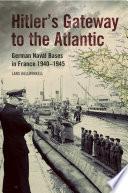 Hitler s Gateway to the Atlantic