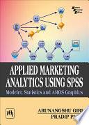 Applied Marketing Analytics Using Spss