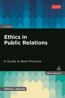 Ethics in public relations : a guide to best practice /