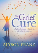The Grief Cure