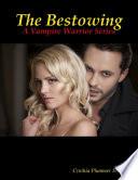 download ebook the bestowing - a vampire warrior series pdf epub