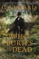 Who Buries The Dead : in early 19th-century london, sebastian st....