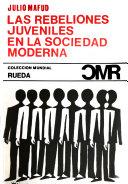 Las rebeliones juveniles en la sociedad moderna