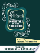 Ellicott s Commentary on the Whole Bible Volume VIII