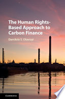 The Human Rights Based Approach to Carbon Finance