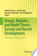 Groups  Modules  and Model Theory   Surveys and Recent Developments