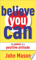 Believe You Can The Power Of A Positive Attitude