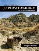 A Closer Look at John Day Fossil Beds National Monument