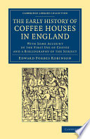 The Early History of Coffee Houses in England