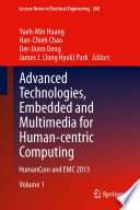 Advanced Technologies Embedded And Multimedia For Human Centric Computing book