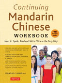 Continuing Mandarin Chinese Workbook: Learn to Speak, Read and Write Chinese the Easy Way!