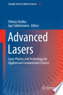 Advanced Lasers : interdisciplinary subjects of rapidly developing...