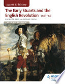 Access to History  The Early Stuarts and the English Revolution 1603 60