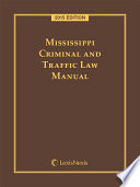 Mississippi Criminal and Traffic Law Manual  2015 Edition