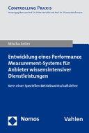 Entwicklung eines Performance-Measurement-Systems für Anbieter wissensintensiver Dienstleistungen