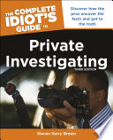 The Complete Idiot s Guide to Private Investigating  Third Edition
