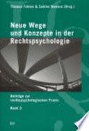 Neue Wege und Konzepte in der Rechtspsychologie