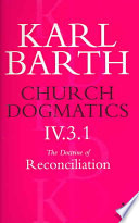 Church Dogmatics The Doctrine of Reconciliation  Volume 4  Part 3 1