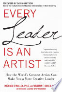 Every Leader Is An Artist How The World S Greatest Artists Can Make You A More Creative Leader