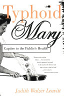 Typhoid Mary : captive to the public