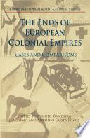 The Ends of European Colonial Empires