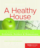 Prescriptions For A Healthy House A Practical Guide For Architects Builders And Homeowners