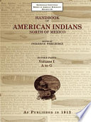 Handbook of American Indians North of Mexico Volume 1 4 A Z