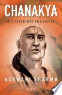 Chanakya  His Teachings and Advice