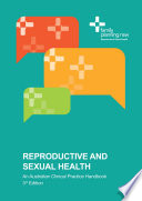 Reproductive and Sexual Health  An Australian Clinical Practice Handbook 3rd Edition