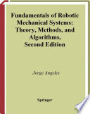 Fundamentals of Robotic Mechanical Systems Theory, Methods, and Algorithms