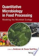 Quantitative Microbiology in Food Processing