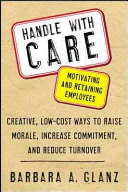 Handle With Care Motivating And Retaining Employees