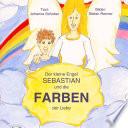 Der kleine Engel Sebastian und die Farben der Liebe