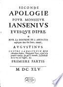 Apologie De Monsieur Jansenius Evesque D Ipre   De La Doctrine De S  Augustin  expliqu  e dans son Liure  intitul    Augustinus