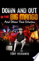 Down And Out In The Big Mango And Other Thai Stories