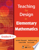 Teaching by Design in Elementary Mathematics  Grades K  1