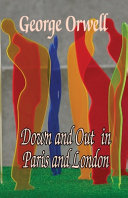 Down and Out in Paris and London Book PDF