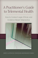A Practitioner s Guide to Telemental Health