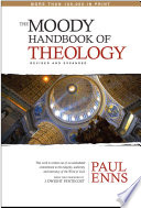 The Moody Handbook of Theology The Appreciation And Understanding Of This Essential
