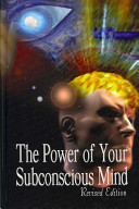 The Power Of Your Subconscious Mind Revised Edition