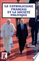 Le catholicisme français et la société politique