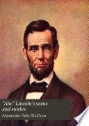 Abe  Lincoln s yarns and stories