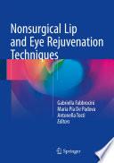 Nonsurgical Lip and Eye Rejuvenation Techniques
