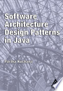 Software Architecture Design Patterns in Java That Explains How To Apply Design