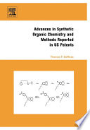 Advances In Synthetic Organic Chemistry And Methods Reported In Us Patents book