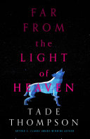 Far from the Light of Heaven Book PDF