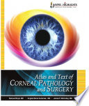 Atlas and Text of Corneal Pathology and Surgery